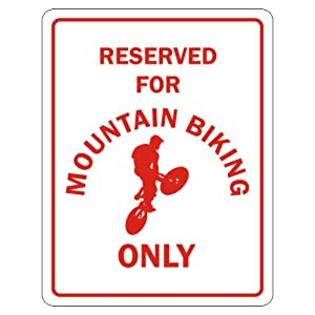 topexpressions Reserved for Mountain Biking Only Sports Plastic Sign (Red and White, 11.50&amp;#34; x 8.75&amp;#34;) at Sears.com