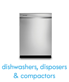dishwashers, disposers, and compactors