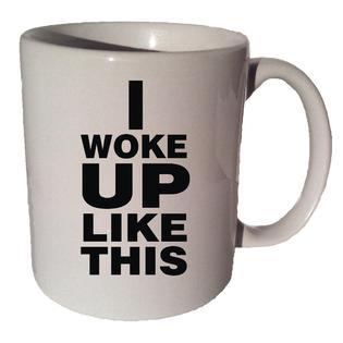 VMR Customization I WOKE UP LIKE THIS BEYONCE QUOTE 11 oz coffee tea mug PartNumber: SPM7643983323
