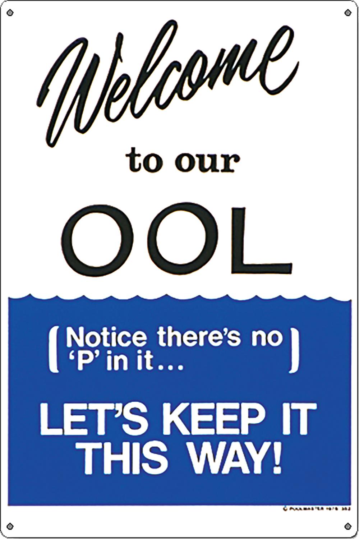 "Poolmaster Sign-""Welcome To Our Ool"" PartNumber: 05258883000P KsnValue: 8448950 MfgPartNumber: 41352"
