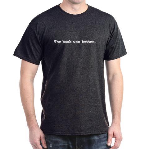 CafePress Men's T-shirt 'The Book was Better' - Online Exclusive at Kmart.com