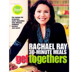 Get Togethers - Rachel Ray 30-Minute Meals PartNumber: 9990000020447542P KsnValue: 9990000020447542 MfgPartNumber: 20447542