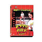 Born to Controversy The Roddy Piper Story at mygofer.com