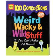 Alex Toys Weird, Wacky & Wild Stuff You Can Make At Home! Book at Kmart.com